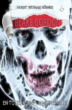 Blake Gordon #6: Ein Toter kommt um Mitternacht