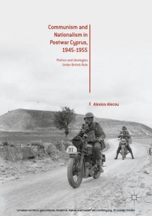 Communism and Nationalism in Postwar Cyprus, 1945-1955