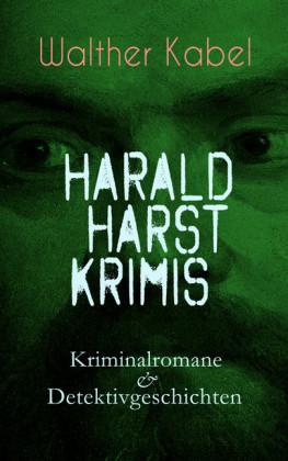 Harald Harst Krimis: Kriminalromane & Detektivgeschichten