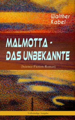 Malmotta - Das Unbekannte (Science-Fiction-Roman)