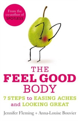Feel Good Body: 7 Steps to Easing Aches and Looking Great