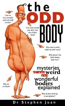 Odd Body I Mysteries of Our Weird and Wonderful Bodies Explained