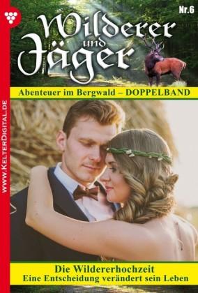 Wilderer und Jäger 6 - Heimatroman