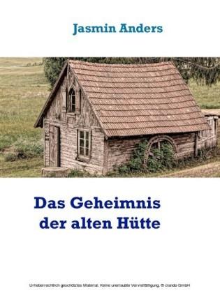 Das Geheimnis der alten Hütte