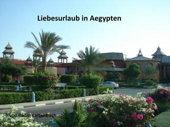 Liebesurlaub in Aegypten