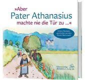 """""""Aber Pater Athanasius machte nie die Tür zu ..."""" Cover"""