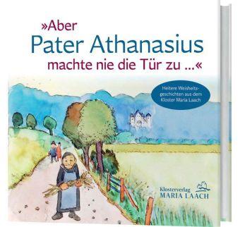 """""""Aber Pater Athanasius machte nie die Tür zu ..."""""""