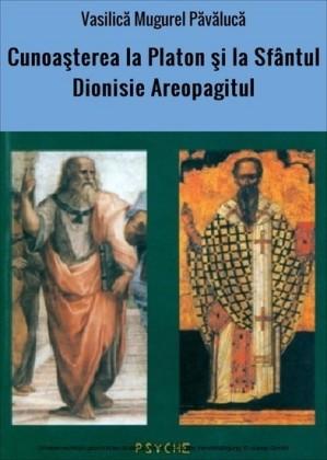 Cunoasterea la Platon si la Sfântul Dionisie Areopagitul