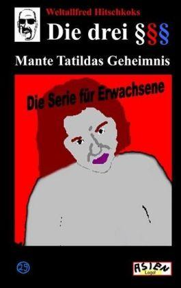 Die drei Paragraphenzeichen  und Mante Tatildas Geheimnis