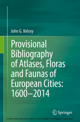 Provisional Bibliography of Atlases, Floras and Faunas of European Cities: 1600-2014