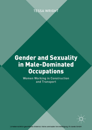 Gender and Sexuality in Male-Dominated Occupations