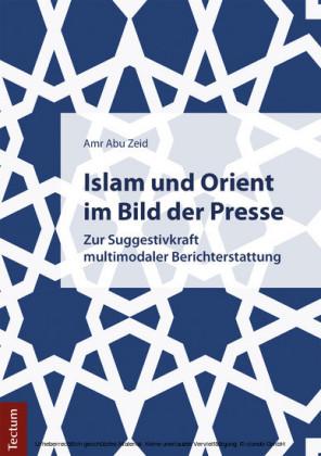 Islam und Orient im Bild der Presse