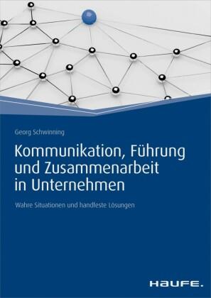 Kommunikation, Führung und Zusammenarbeit in Unternehmen