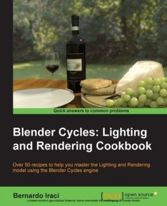 Blender Cycles: Lighting and Rendering Cookbook