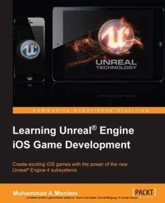 Learning Unreal(R) Engine iOS Game Development