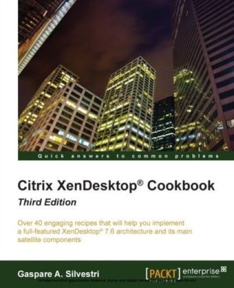 Citrix XenDesktop(R) Cookbook - Third Edition