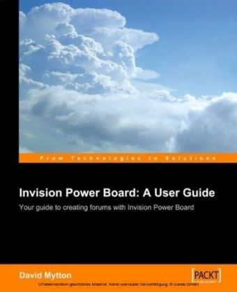Invision Power Board : A User Guide