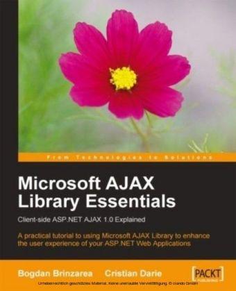 Microsoft AJAX Library Essentials: Client-side ASP.NET AJAX 1.0 Explained