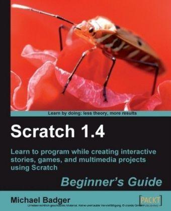 Scratch 1.4 Beginner's Guide