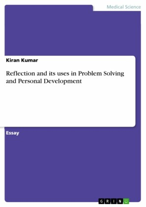 Reflection and its uses in Problem Solving and Personal Development