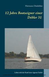 12 Jahre Bootseigner einer Dehler 31