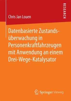 Datenbasierte Zustandsüberwachung in Personenkraftfahrzeugen mit Anwendung an einem Drei-Wege-Katalysator