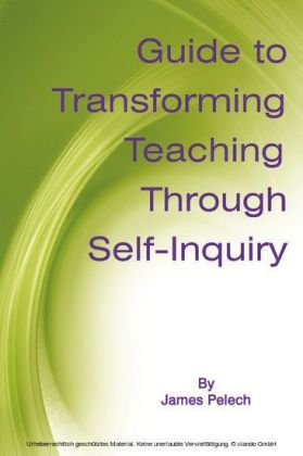 Guide to Transforming Teaching Through Self-Inquiry