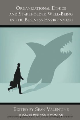 Organizational Ethics and Stakeholder Well-Being in the Business Environment