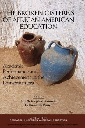 The Broken Cisterns of African American Education