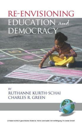 Re-Envisioning Education and Democracy