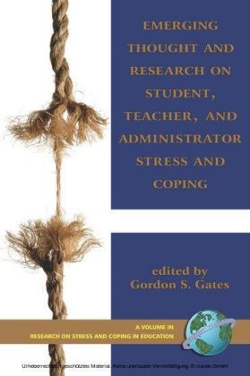 Emerging Thought and Research on Student, Teacher, and Administrator Stress and Coping