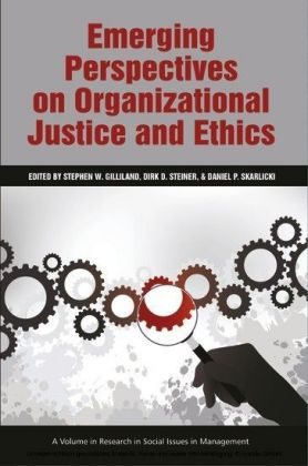 Emerging Perspectives on Organizational Justice and Ethics