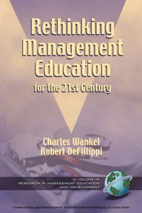 Rethinking Management Education for the 21st Century