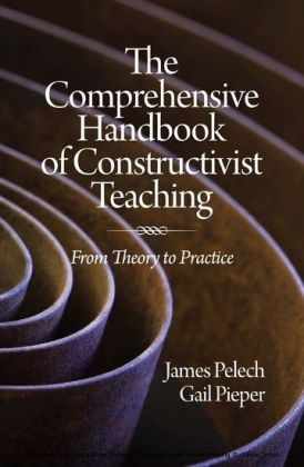 The Comprehensive Handbook of Constructivist Teaching