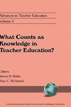 What Counts as Knowledge in Teacher Education (Volume 5)