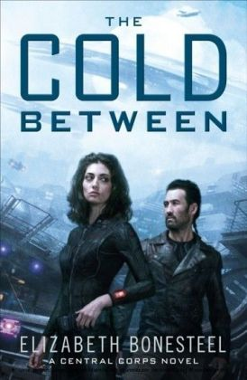 Cold Between (A Central Corps Novel, Book 1)