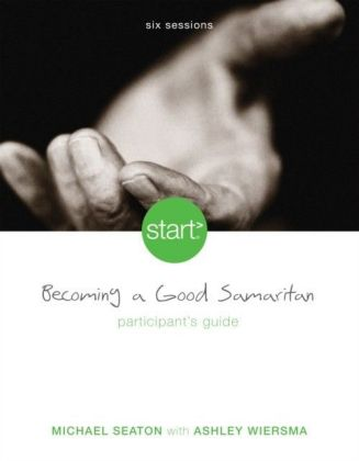 Start Becoming a Good Samaritan Participant's Guide