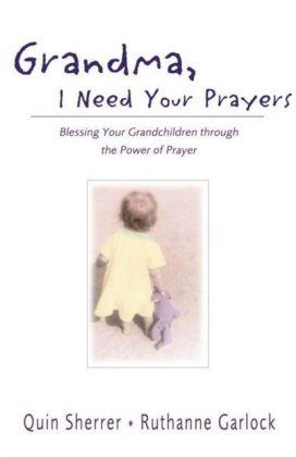 Grandma, I Need Your Prayers
