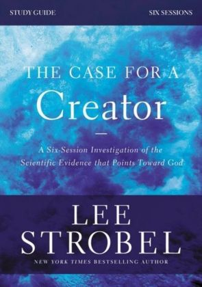 Case for a Creator Study Guide Revised Edition