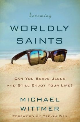Becoming Worldly Saints