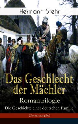 Das Geschlecht der Mächler - Romantrilogie: Die Geschichte einer deutschen Familie