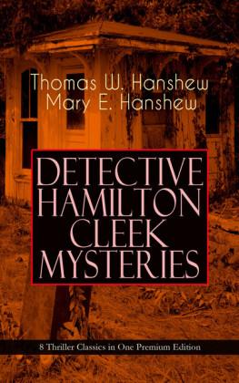 DETECTIVE HAMILTON CLEEK MYSTERIES - 8 Thriller Classics in One Premium Edition