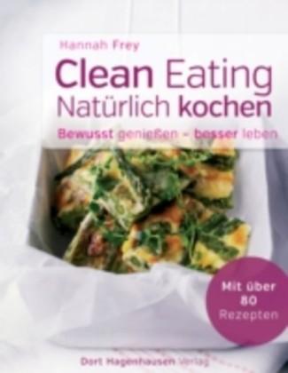 Clean Eating - natürlich kochen