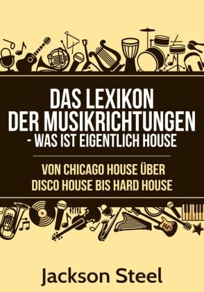 Das Lexikon der Musikrichtungen - Was ist eigentlich House ?
