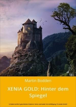 XENIA GOLD: Hinter dem Spiegel