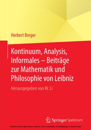 Kontinuum, Analysis, Informales - Beiträge zur Mathematik und Philosophie von Leibniz