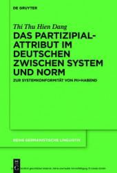 Das Partizipialattribut im Deutschen zwischen System und Norm