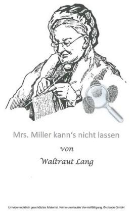 Mrs. Miller kann's nicht lassen