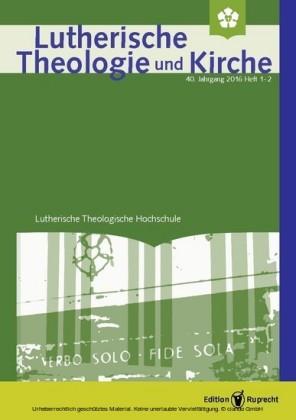 Lutherische Theologie und Kirche 1-2/2016