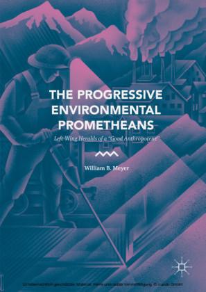 The Progressive Environmental Prometheans